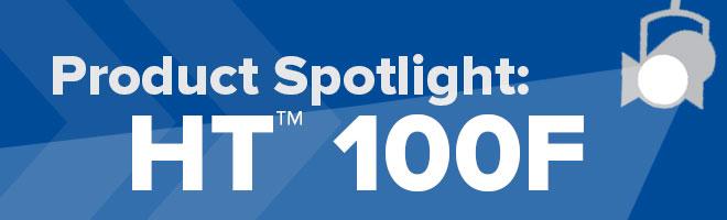 HT 100f Product Spotlight